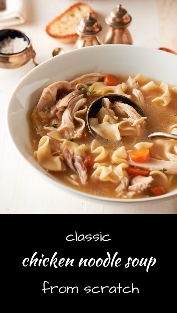 Make homemade chicken noodle soup from scratch.