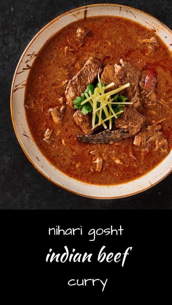 Nihari gosht is a popular Indian beef stew or curry for a good reason.